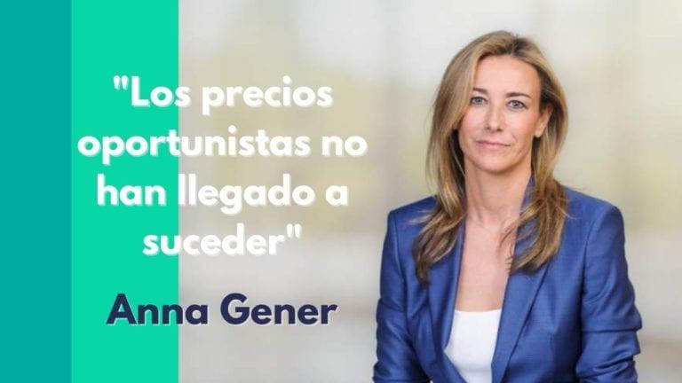 """Anna Gener: """"Los precios oportunistas no han llegado a suceder"""""""